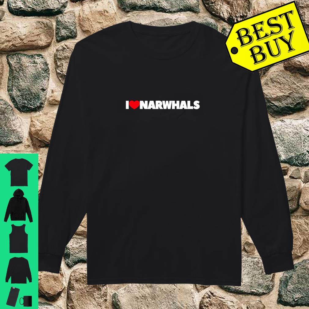 I Love Narwhals shirt long sleeved