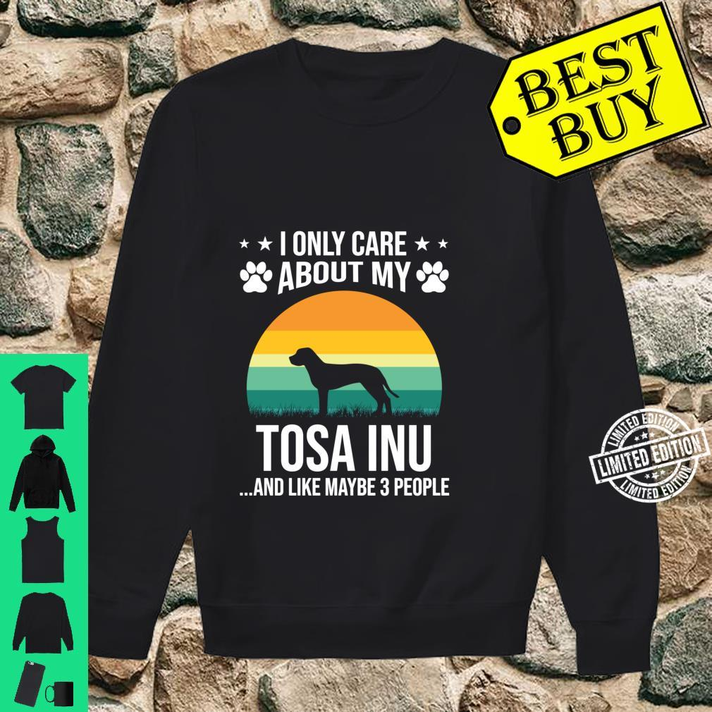 I Only Care About My Tosa Inu Dog Shirt sweater