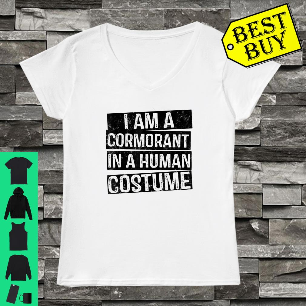 I'm a Cormorant in a Human Costume shirt ladies tee