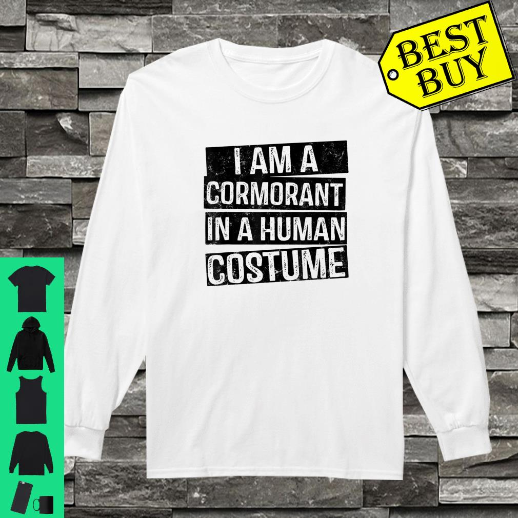 I'm a Cormorant in a Human Costume shirt Long sleeved
