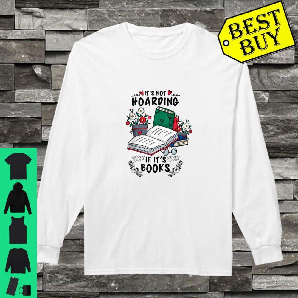 It's Not Hoarding If It's Books Teacher Librarian shirt long sleeved
