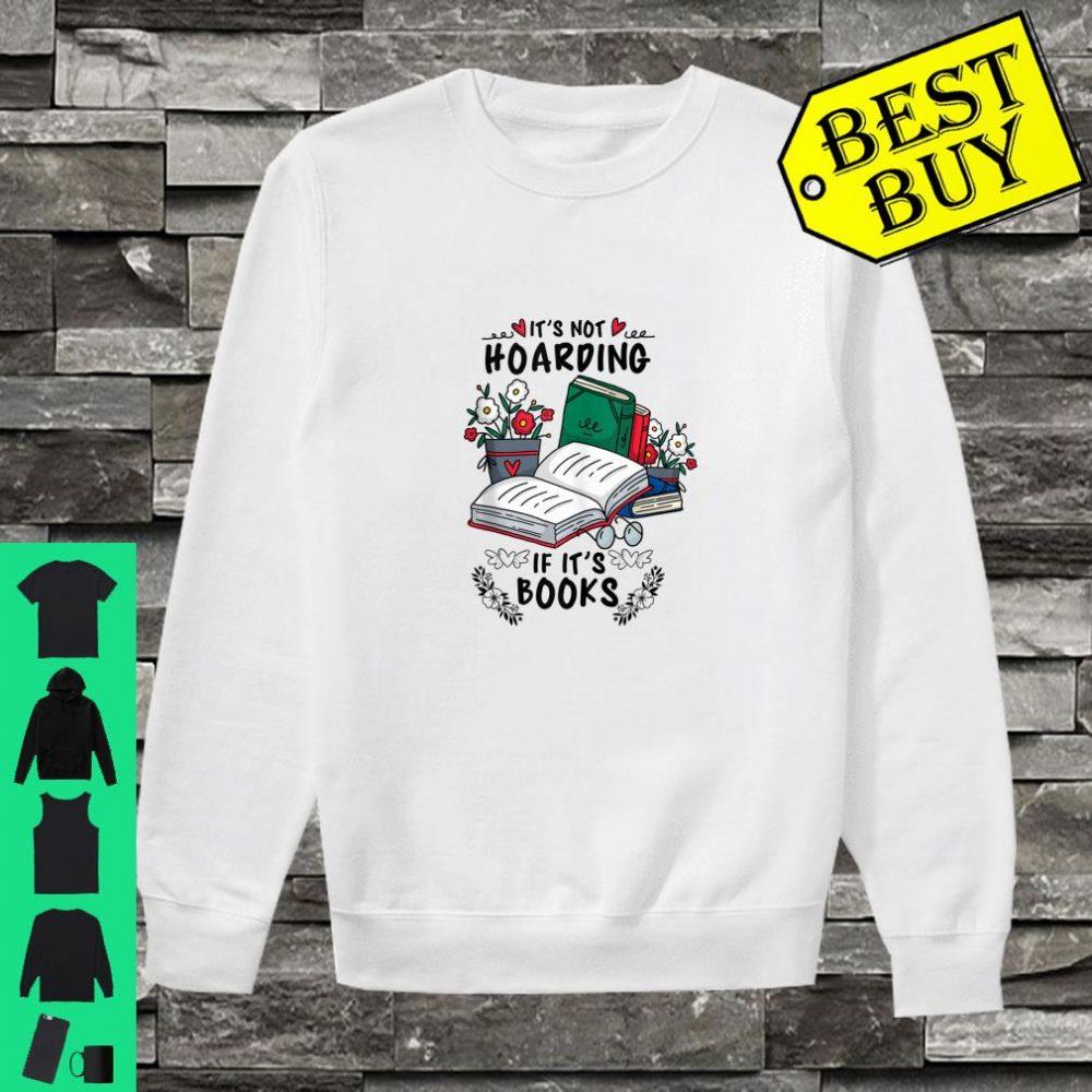 It's Not Hoarding If It's Books Teacher Librarian shirt sweater