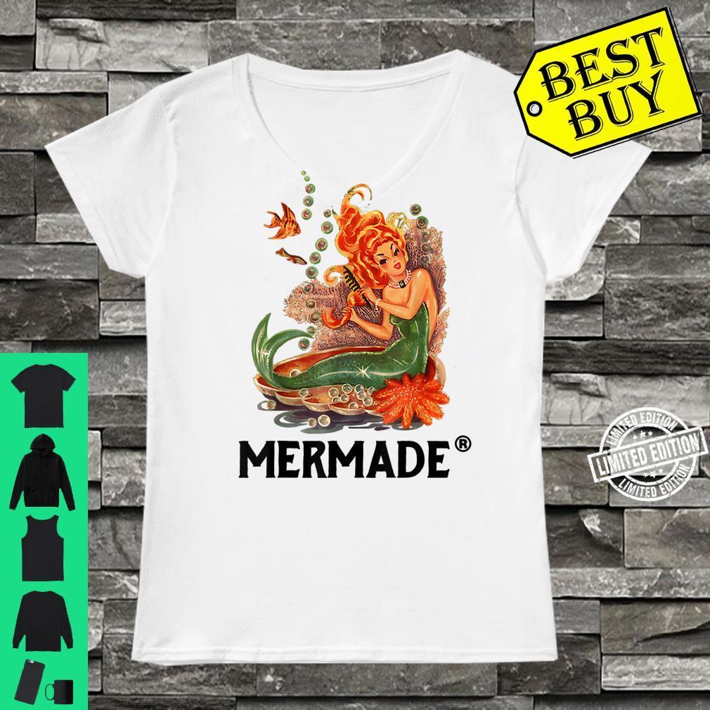 Mermaid Mermade Mermade Mermaid Shirt ladies tee
