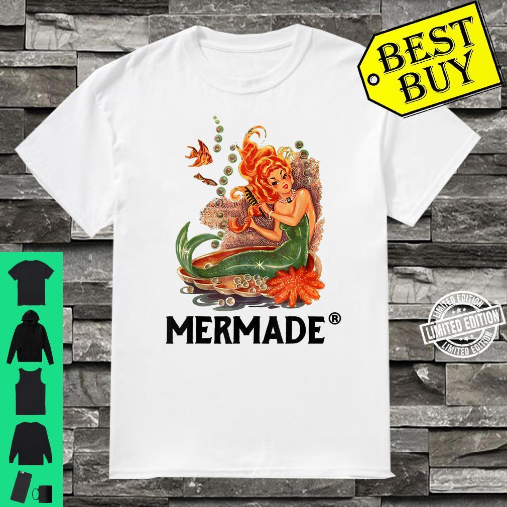 Mermaid Mermade Mermade Mermaid Shirt