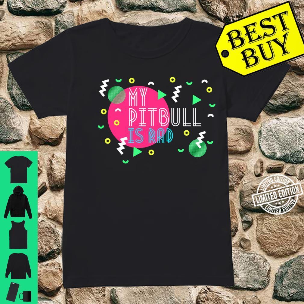 My Pitbull is Rad Shirt ladies tee