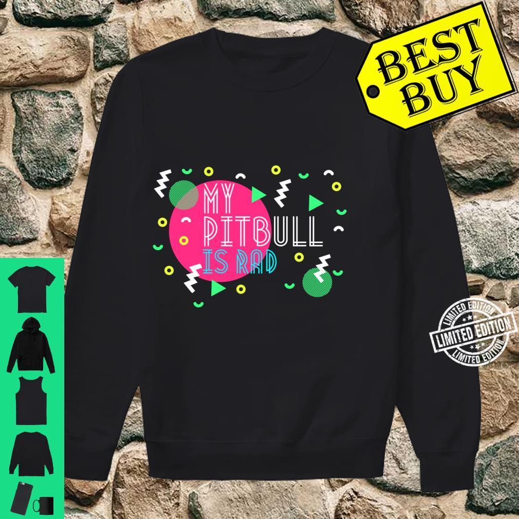 My Pitbull is Rad Shirt sweater