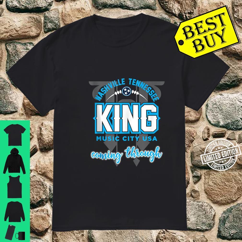 Nashville Tennessee KING Music City USA Coming Through Shirt
