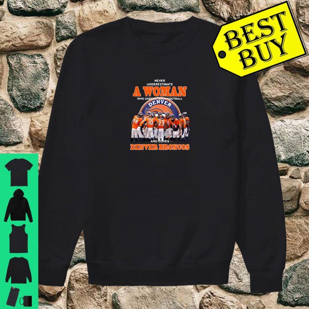 Never underestimate a woman loves Denver Broncos shirt sweater