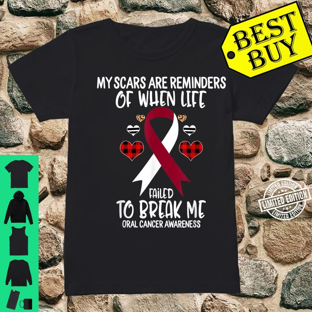 Oral Cancer Awareness Warrior Scars Reminders Life Failed Shirt ladies tee