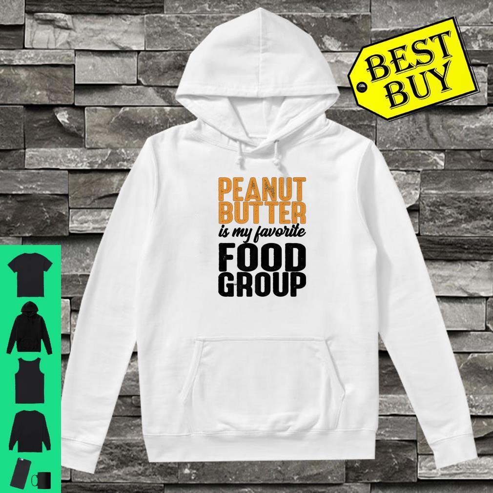 Peanut Butter Is My Favorite Food Group shirt hoodie