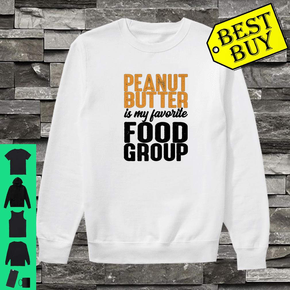 Peanut Butter Is My Favorite Food Group shirt sweater