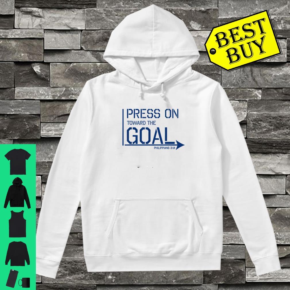 Press on toward the goal Phil 314 shirt hoodie