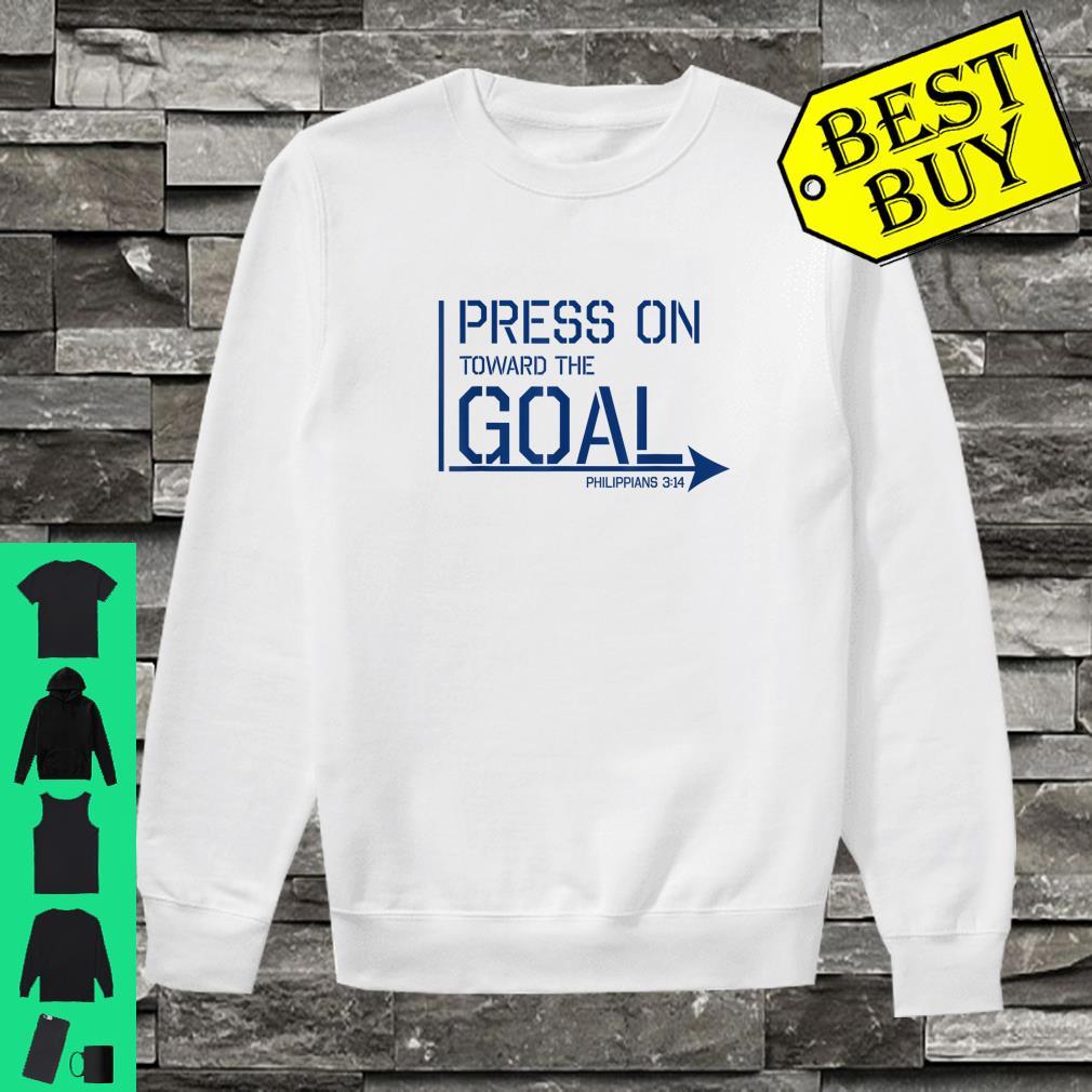 Press on toward the goal Phil 314 shirt sweater