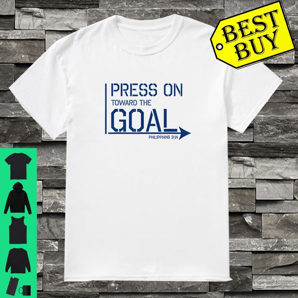 Press on toward the goal Phil 314 shirt