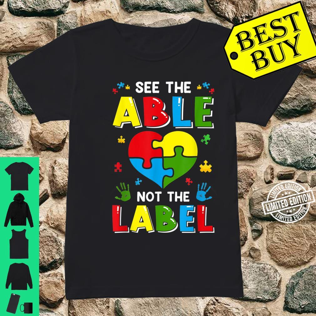 See The Able Not The Label Autism Awereness Be Kind Boy Shirt ladies tee