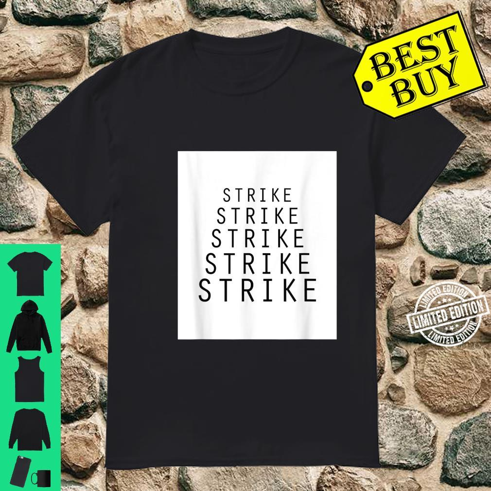 Strike Strike Strike Shirt