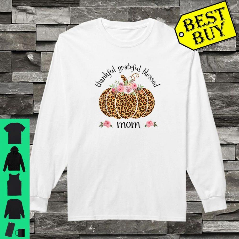 Thankful Grateful Blessed Mom Leopad Pumpkin Thanksgiving Day shirt long sleeved