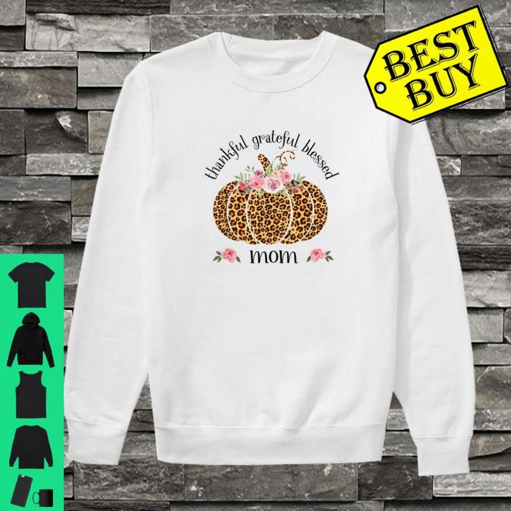 Thankful Grateful Blessed Mom Leopad Pumpkin Thanksgiving Day shirt sweater