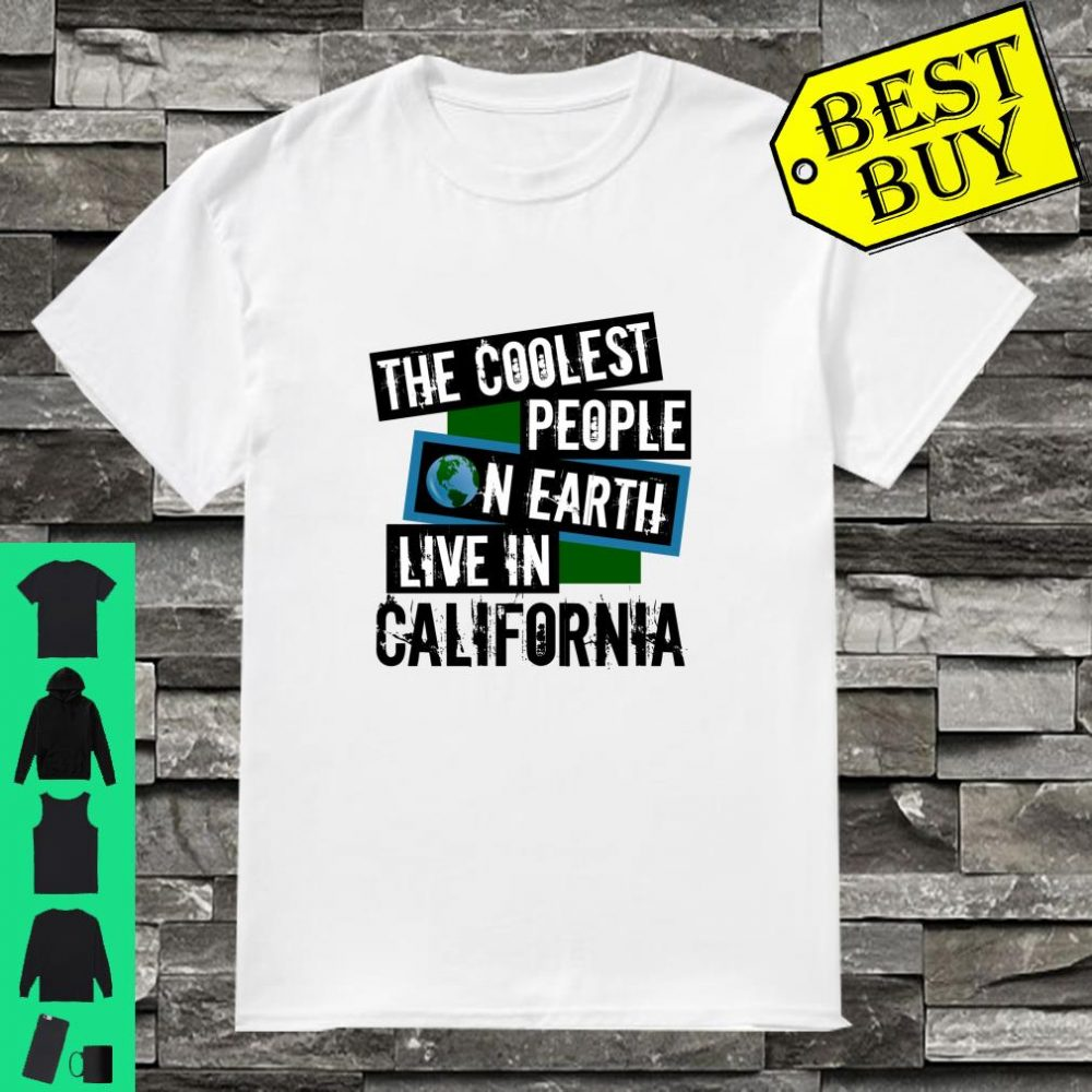 The Coolest People on Earth Live in California State Pride shirt