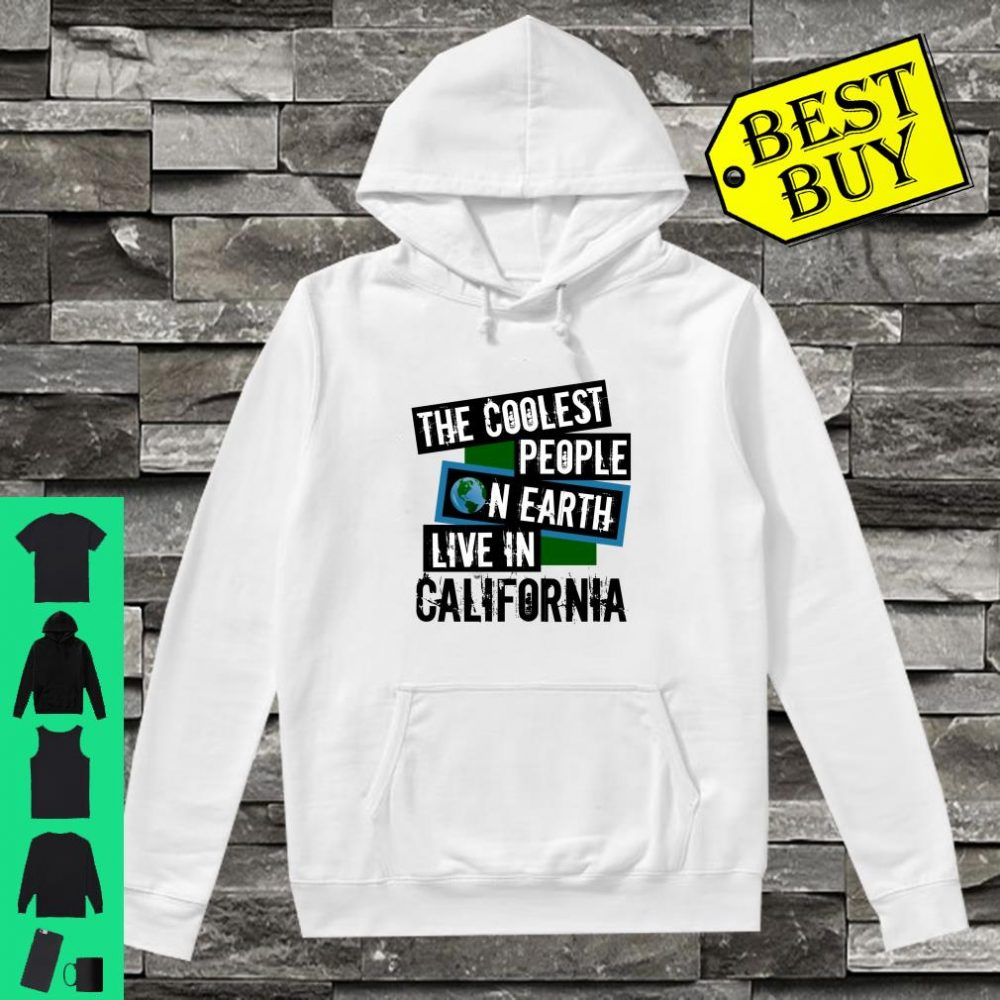 The Coolest People on Earth Live in California State Pride shirt hoodie