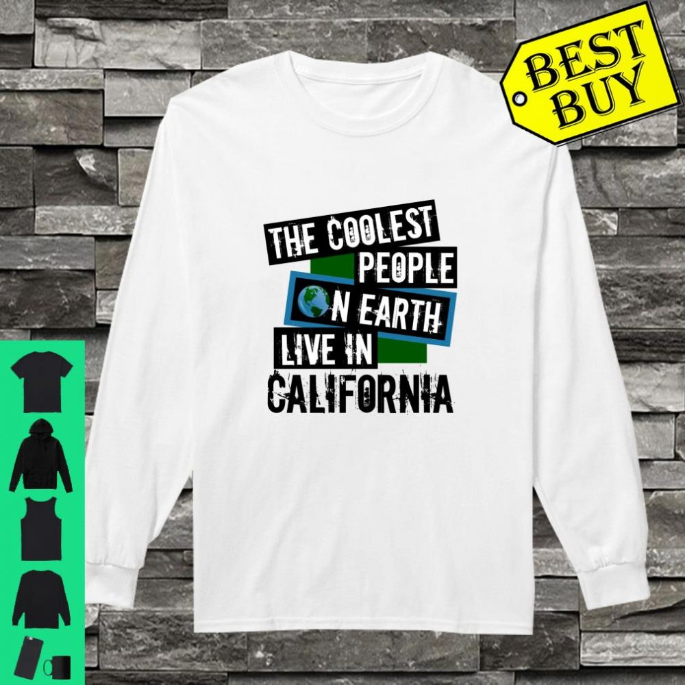The Coolest People on Earth Live in California State Pride shirt long sleeved