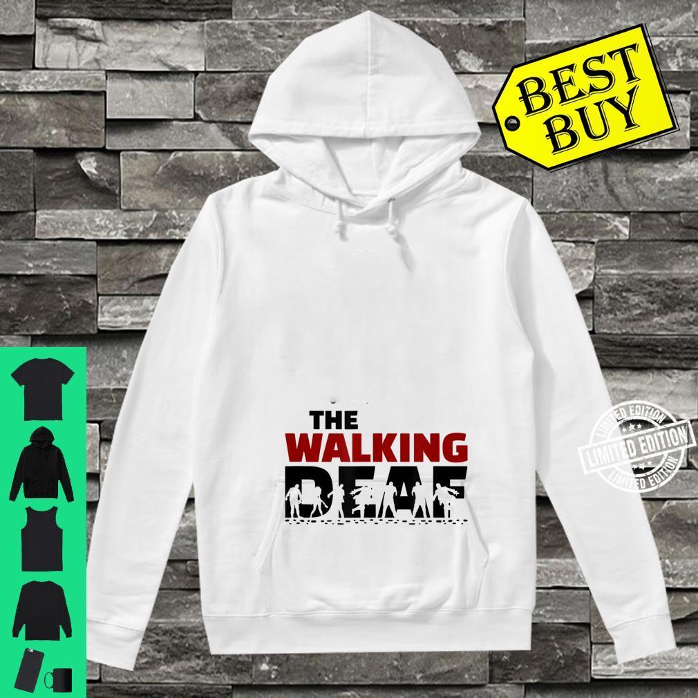The Walking Deaf deaf awareness, sign language Shirt hoodie
