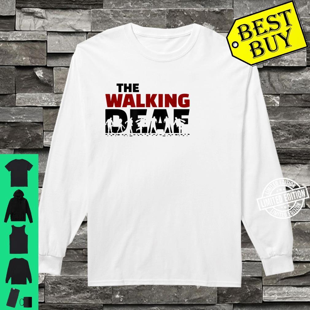 The Walking Deaf deaf awareness, sign language Shirt long sleeved