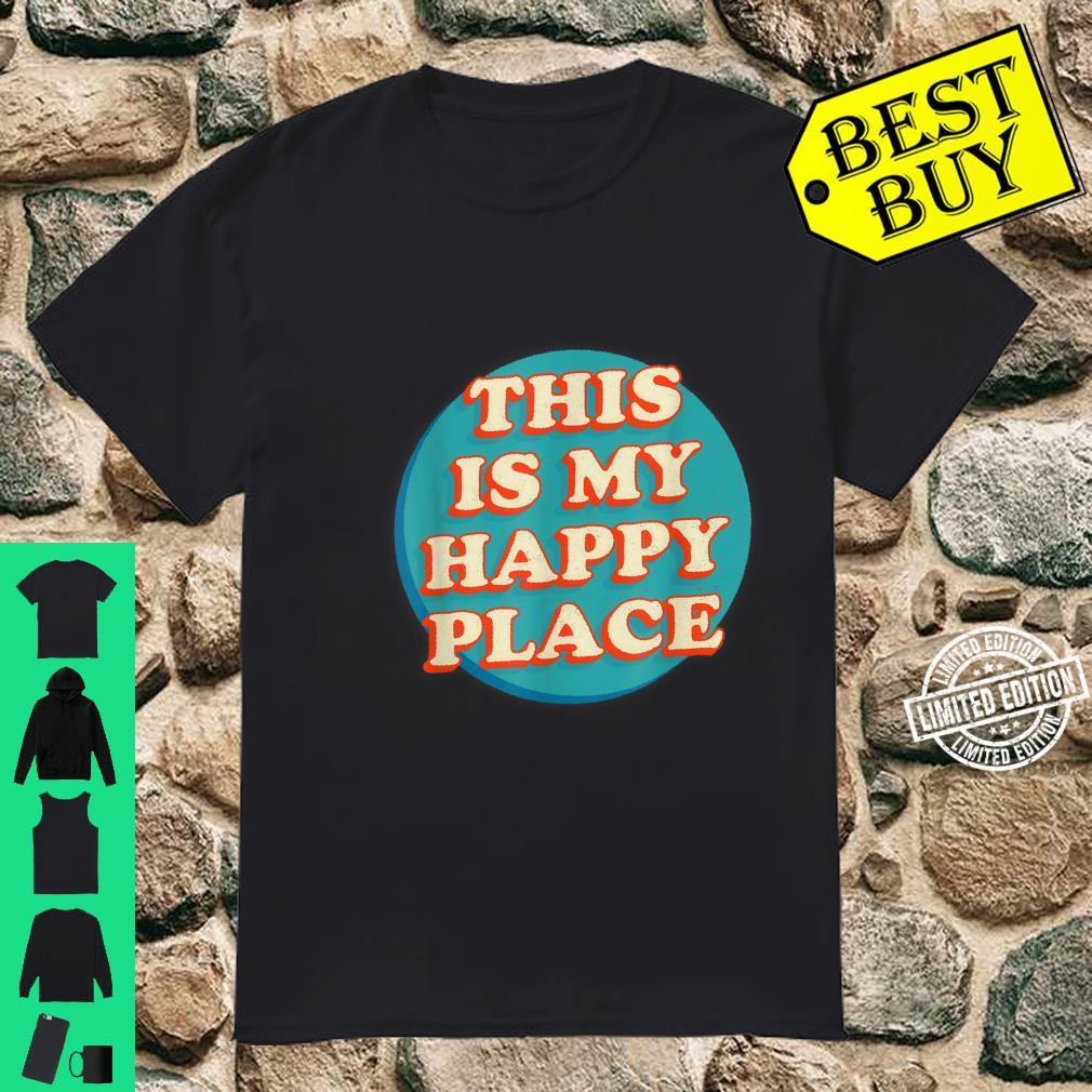 This Is My Happy Place Motivation Camper Shirt