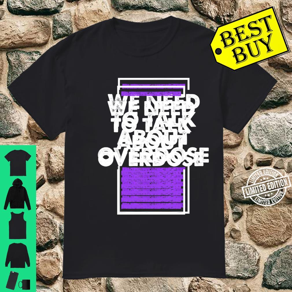 We Need To Talk About Overdose Shirt