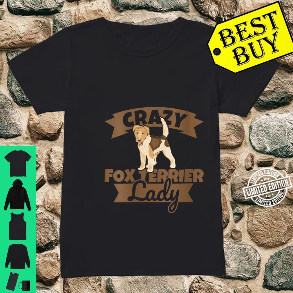 Womens Crazy Fox Terrier Lady Female Fox Terrier Shirt ladies tee