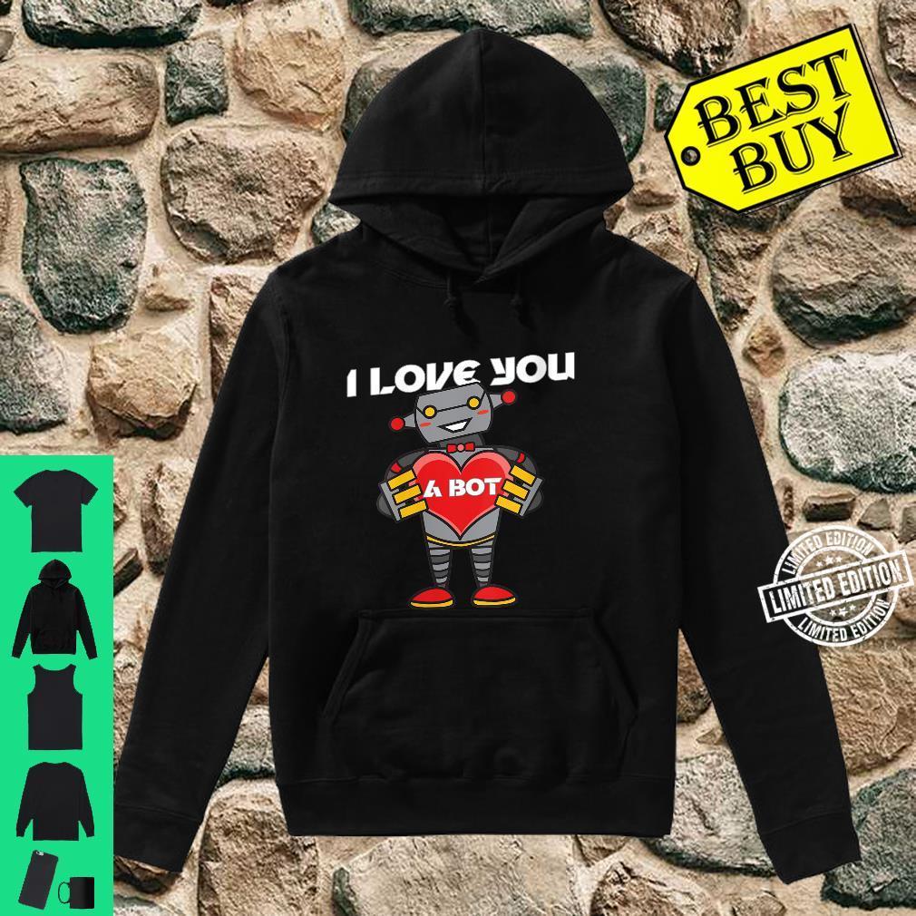 Womens I Love You a Bot Robot Shirt hoodie