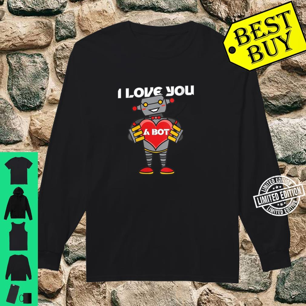 Womens I Love You a Bot Robot Shirt long sleeved