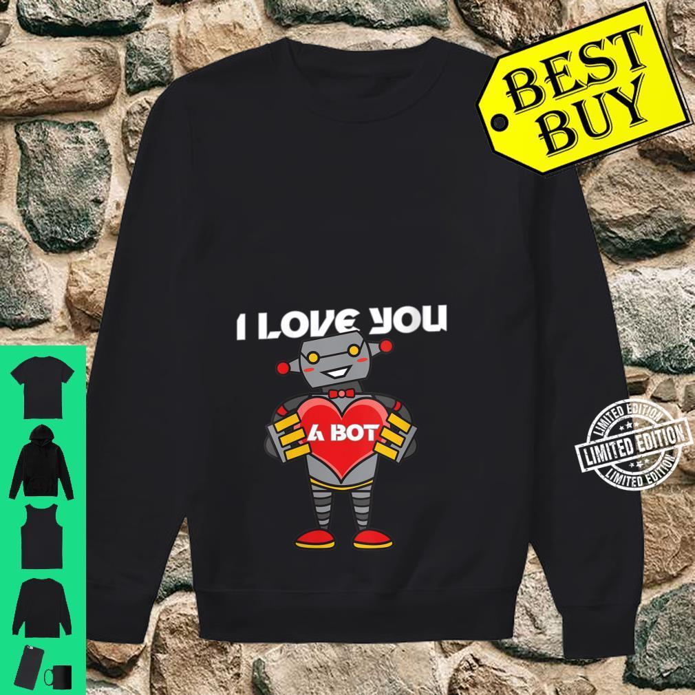 Womens I Love You a Bot Robot Shirt sweater