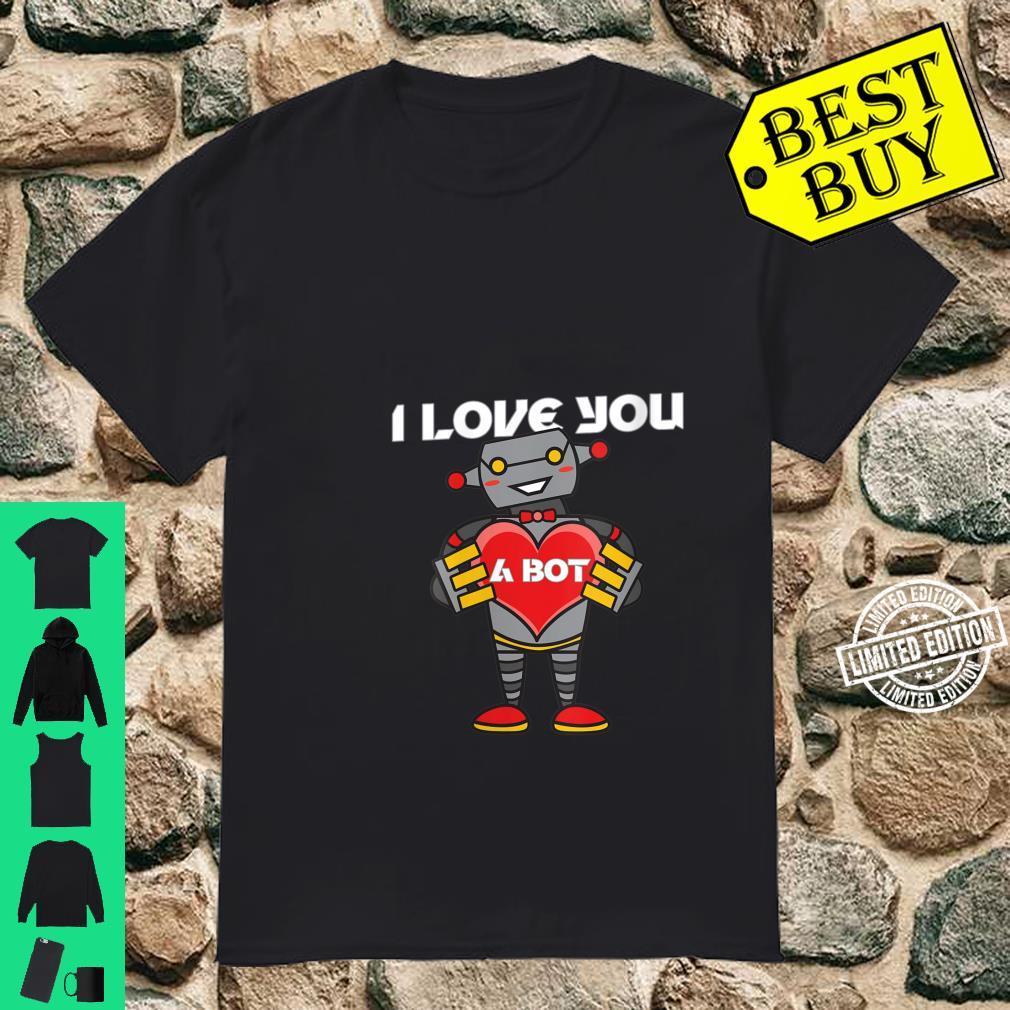 Womens I Love You a Bot Robot Shirt