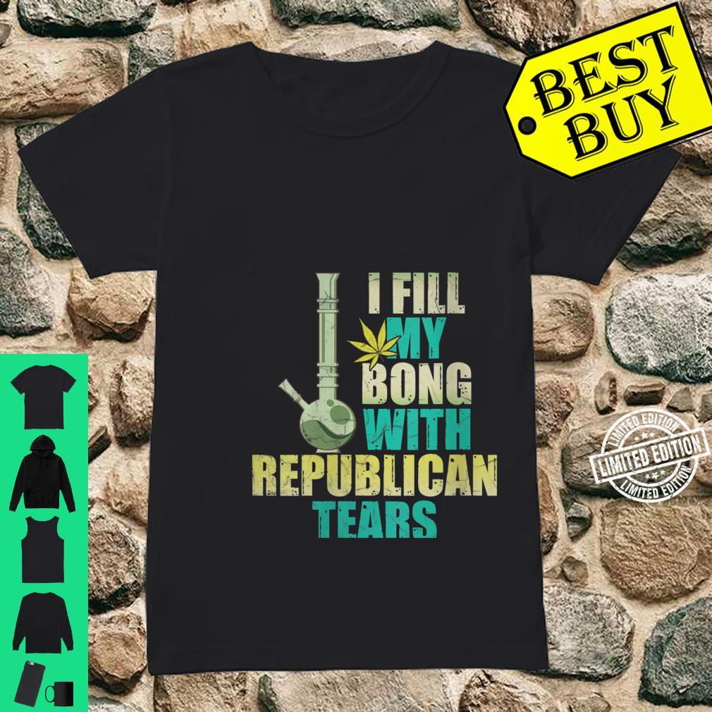 Womens I fill my bong with rebublican tears Shirt ladies tee